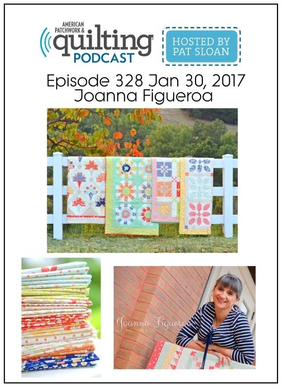 American Patchwork Quilting Pocast episode 328 Joanna Figueroa