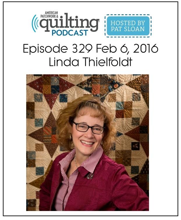 American Patchwork Quilting Pocast episode 329 Linda Thielfoldt