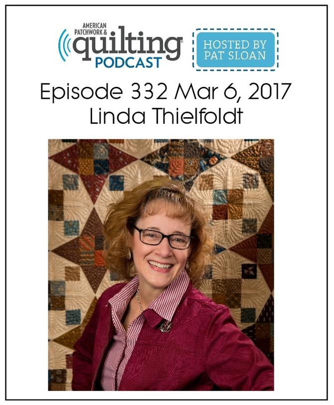 American Patchwork Quilting Pocast episode 332 Linda Thielfoldt