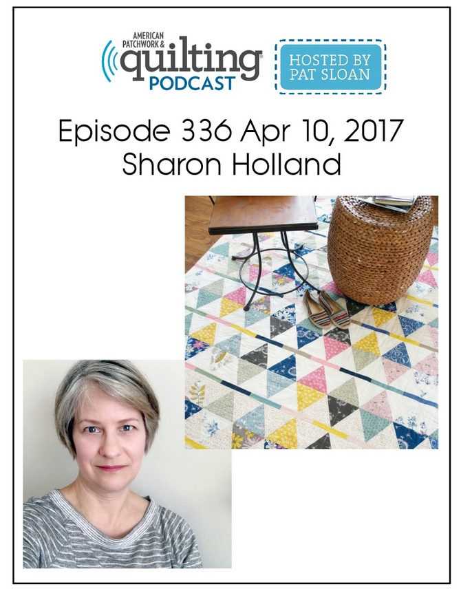 American Patchwork Quilting Pocast episode 336 Sharon Holland