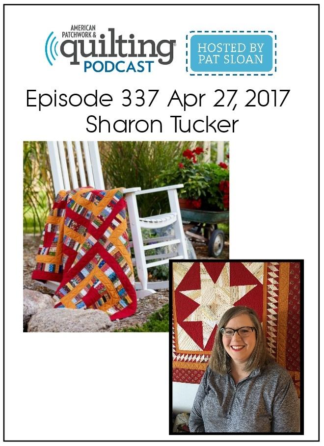 American Patchwork Quilting Pocast episode 337 Sharon Tucker