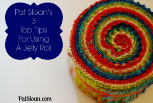 Pat sloan top 3 tips for Jelly rolls