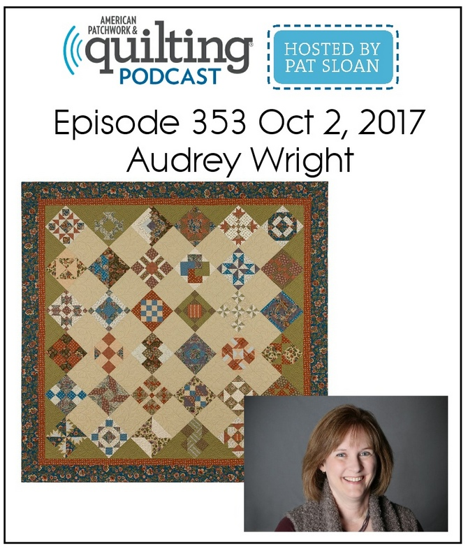 American Patchwork Quilting Pocast episode 353 Audrey Wright