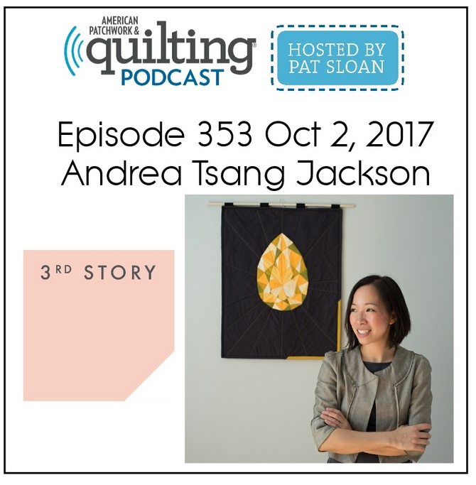 American Patchwork Quilting Pocast episode 353 Andrea Jackson