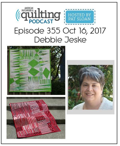 American Patchwork Quilting Pocast episode 355 Debbie Jeske
