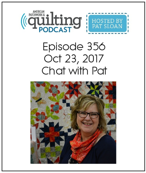 American Patchwork Quilting Pocast episode 356 Pat Sloan