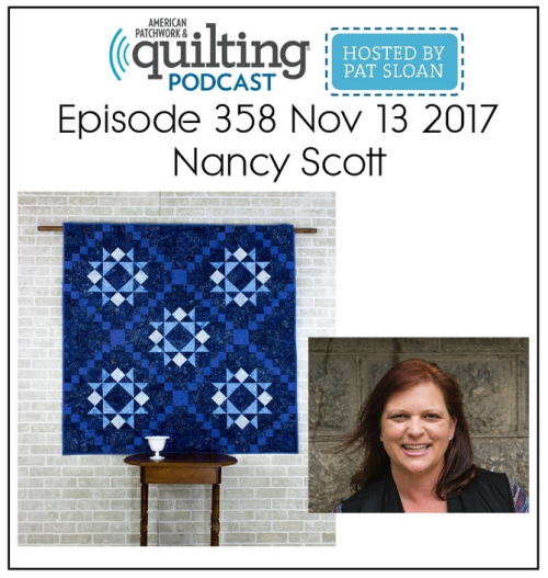 American Patchwork Quilting Pocast episode 358 Nancy Scott