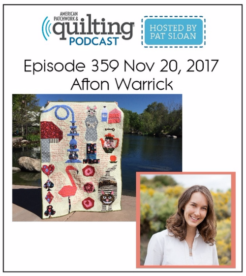 American Patchwork Quilting Pocast episode 359 Afton Warrick