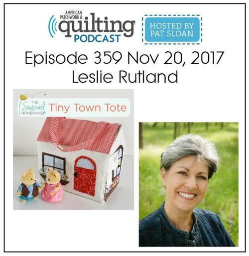 American Patchwork Quilting Pocast episode 359 Leslie Rutland