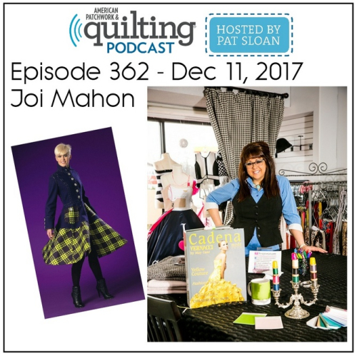 American Patchwork Quilting Pocast episode 362 Joi Mahon