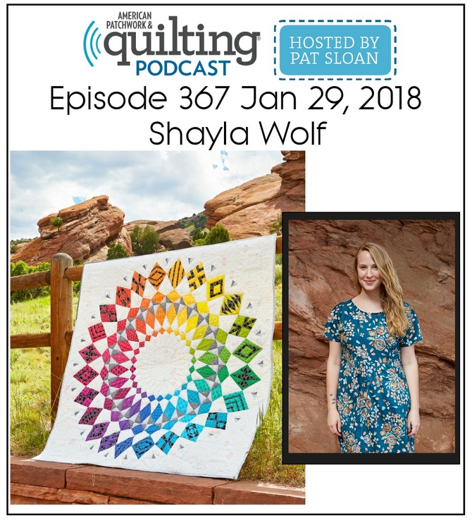 American Patchwork Quilting Pocast episode 367 Shayla Wolf