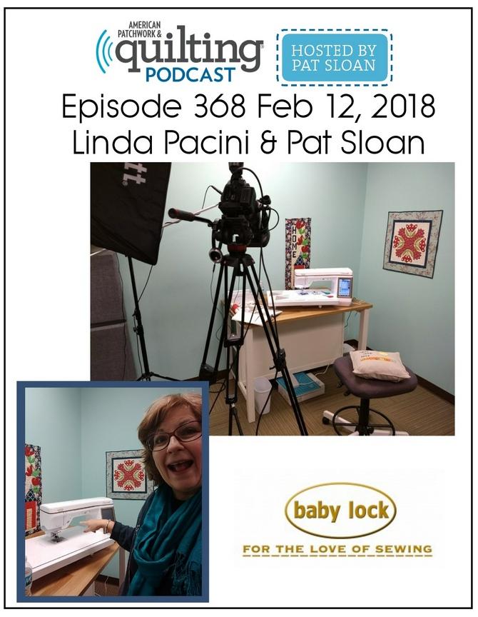 American Patchwork Quilting Pocast episode 368 Pat & Linda