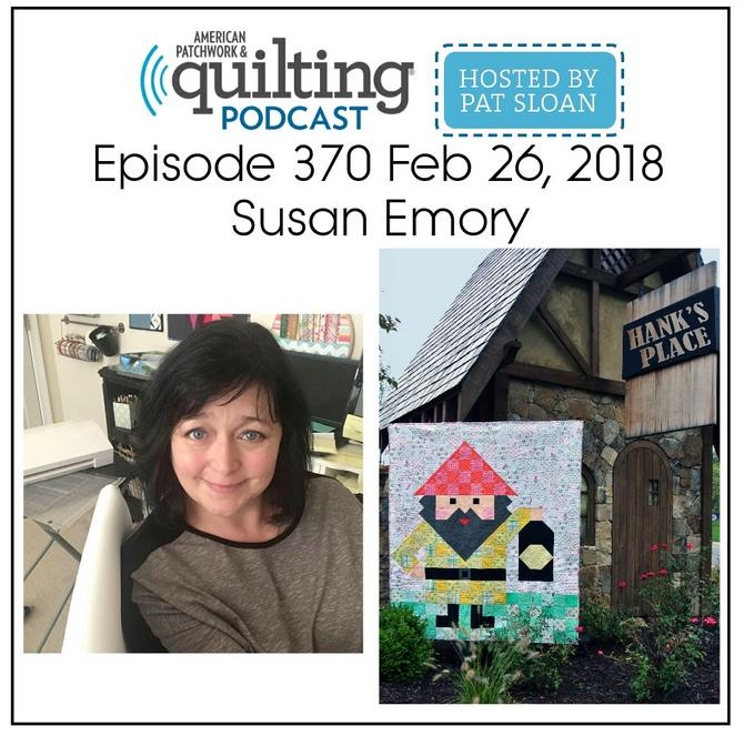 American Patchwork Quilting Pocast episode 370 Susan Emory