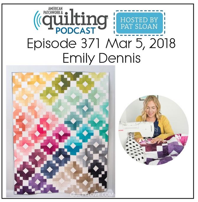 American Patchwork Quilting Pocast episode 371 Emily Dennis
