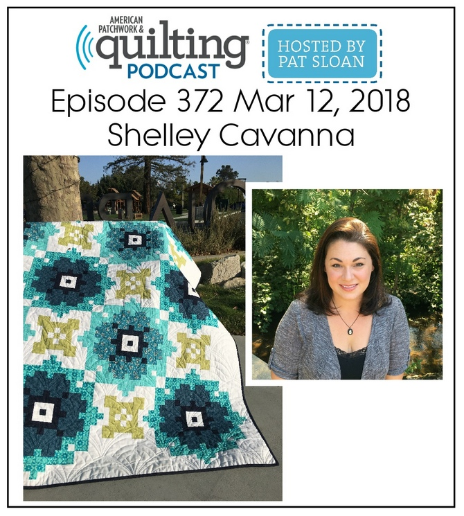 American Patchwork Quilting Pocast episode 372 Shelley Cavanna
