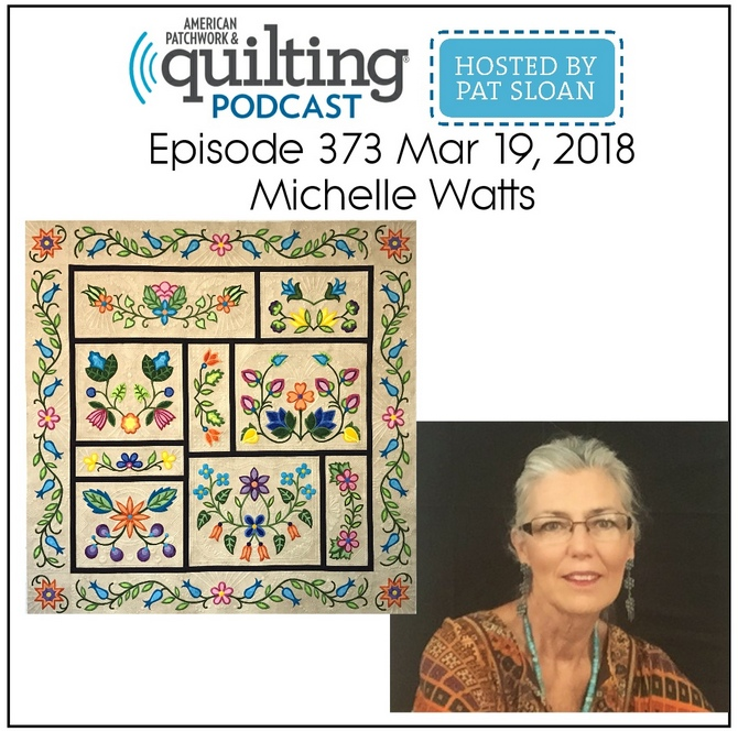 American Patchwork Quilting Pocast episode 373 Michelle Watts