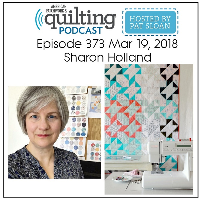 American Patchwork Quilting Pocast episode 373 Sharon Holland