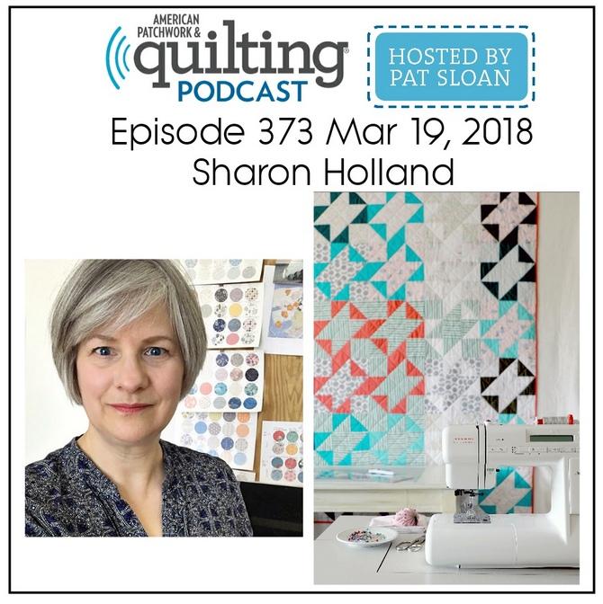 American Patchwork Quilting Pocast episode 373 Sharon Holland