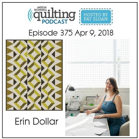 American Patchwork Quilting Pocast episode 375 Erin Dollar
