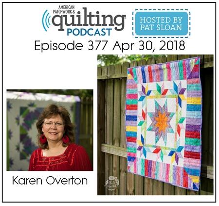 American Patchwork Quilting Pocast episode 377 Karen Overton