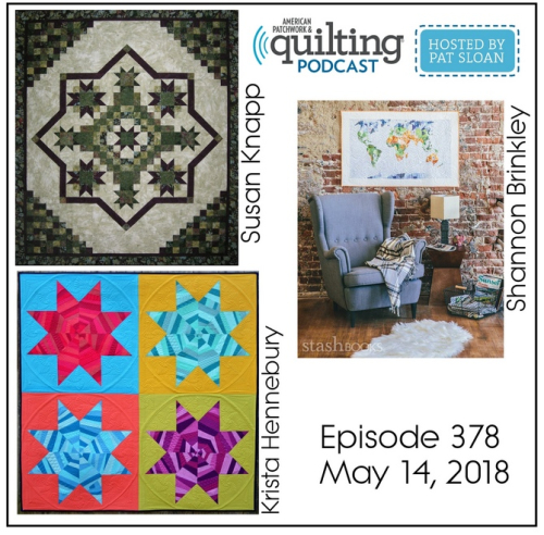 2 American Patchwork Quilting Pocast episode 378 May 14 2018