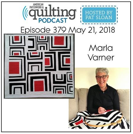 American Patchwork Quilting Pocast episode 379 Marla Varner