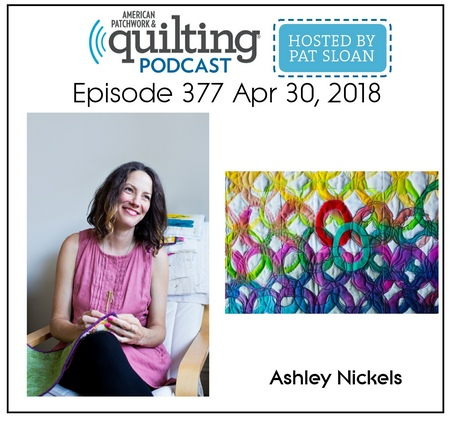 American Patchwork Quilting Pocast episode 377 Ashley Nickels