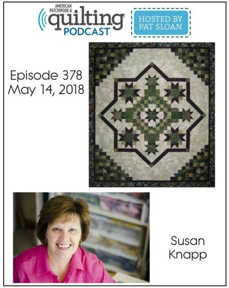 American Patchwork Quilting Pocast episode 378 Susan Knapp