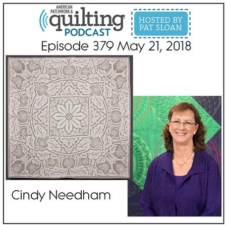 American Patchwork Quilting Pocast episode 379 Cindy Needham