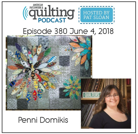 American Patchwork Quilting Pocast episode 380 Penni Domikis
