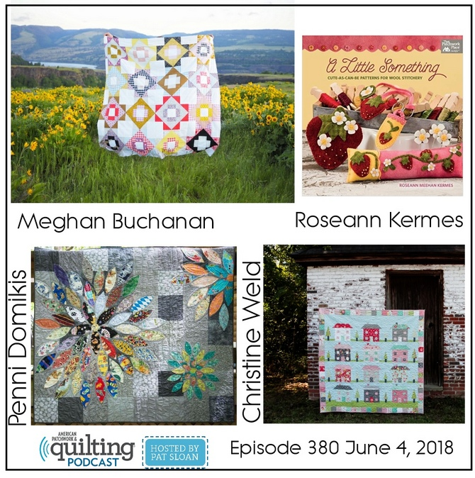 2 American Patchwork Quilting Pocast episode 380 June 4 2018