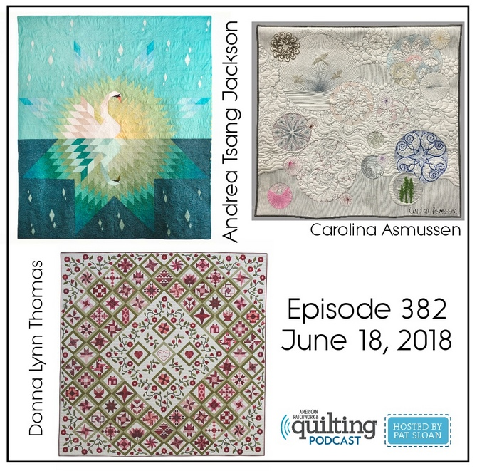 2 American Patchwork Quilting Pocast episode 382 June 18 2018
