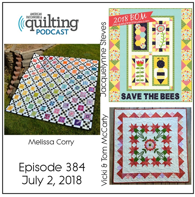 2 American Patchwork Quilting Pocast episode 384 July 2 2018