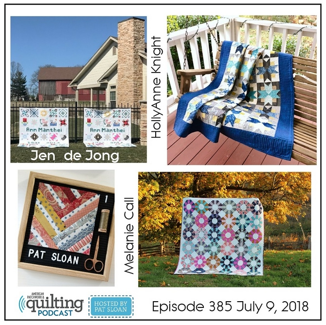 2 American Patchwork Quilting Pocast episode 385 July 9 2018