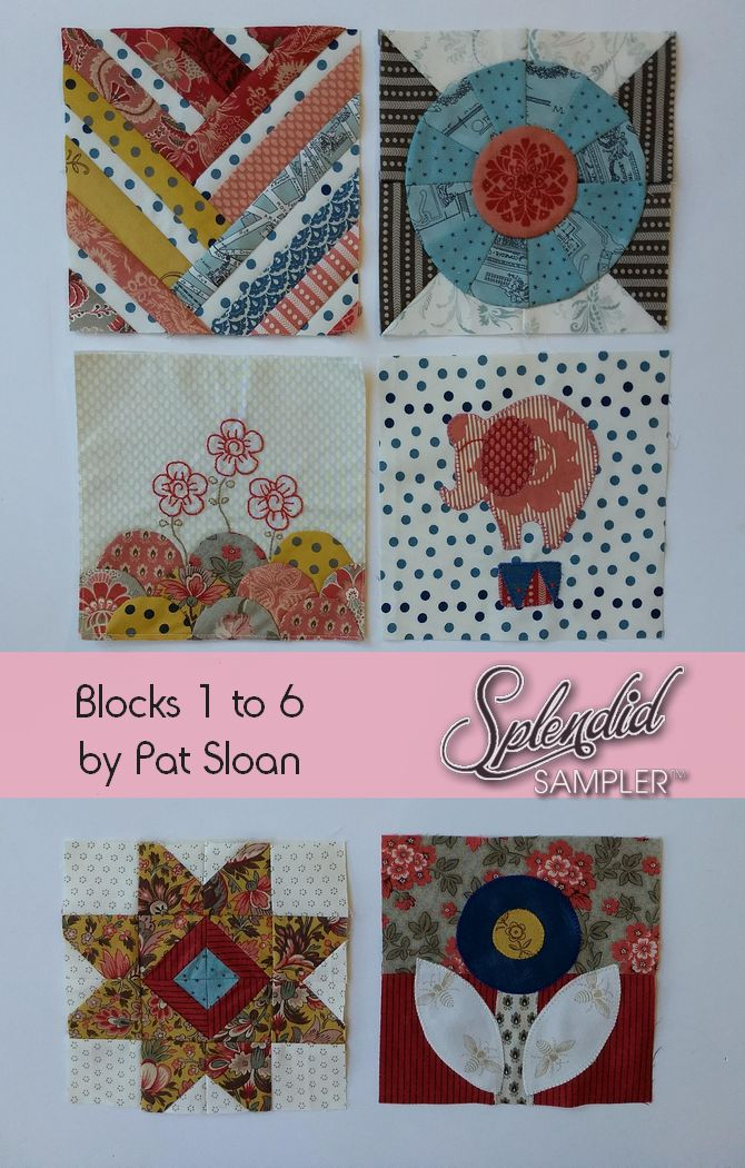 Pat Sloan Splendid Sampler Block 1 to 6