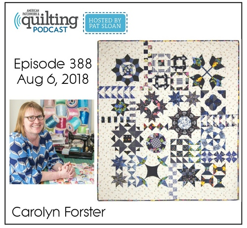 American Patchwork Quilting Pocast episode 388 Carolyn Forster