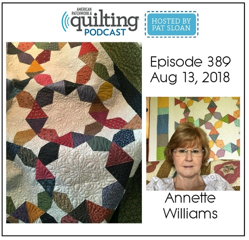 American Patchwork Quilting Pocast episode 389 Annette Williams