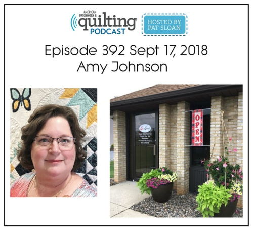 American Patchwork Quilting Pocast episode 392 Amy Johnson