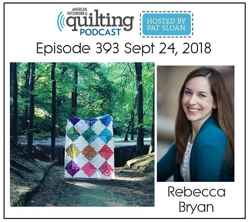 American Patchwork Quilting Pocast episode 393 Rebecca Bryan