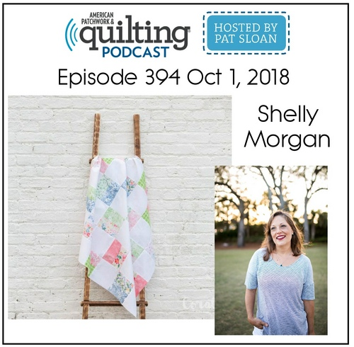 American Patchwork Quilting Pocast episode 394 Shelly Morgan
