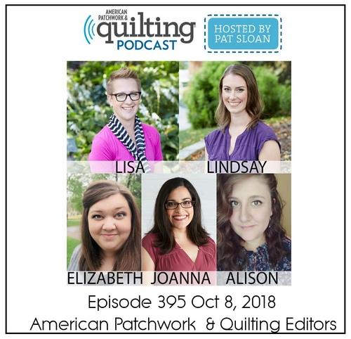American Patchwork Quilting Pocast episode 395 Editors