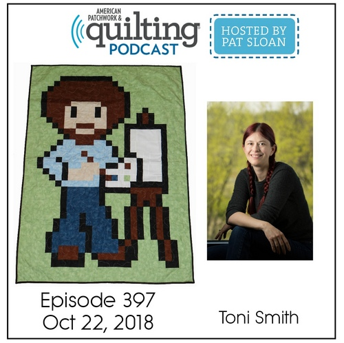 American Patchwork Quilting Pocast episode 397 Toni Smith