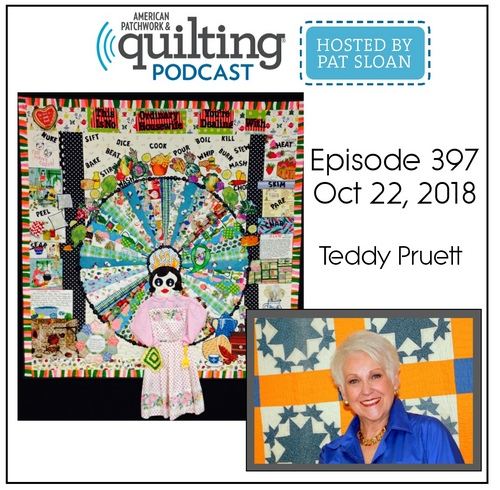 American Patchwork Quilting Pocast episode 397 Teddy Pruett
