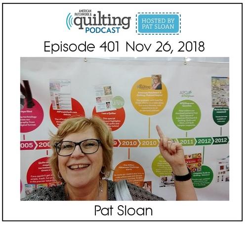 American Patchwork Quilting Pocast episode 401 Pat Sloan