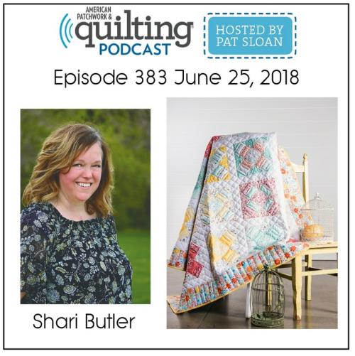 American Patchwork Quilting Pocast episode 383 Shari Butler