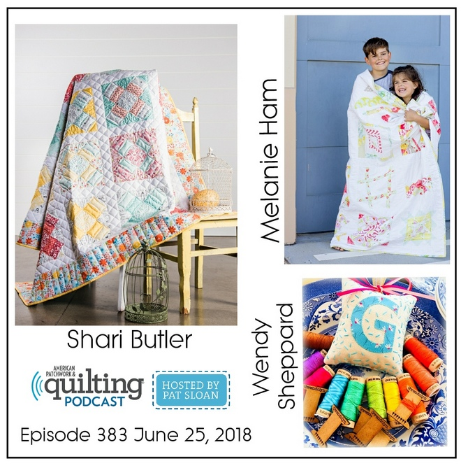 2 American Patchwork Quilting Pocast episode 383 June 25 2018