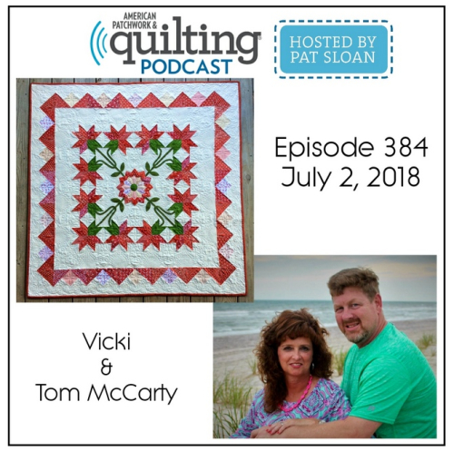 American Patchwork Quilting Pocast episode 384 Vicki and Tom McCarty