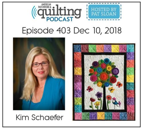 American Patchwork Quilting Pocast episode 403 Kim Schaefer