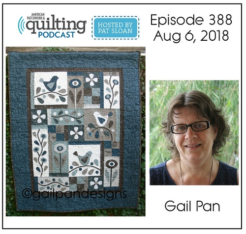 American Patchwork Quilting Pocast episode 388 Gail Pan