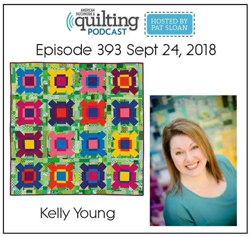 American Patchwork Quilting Pocast episode 393 Kelly Young
